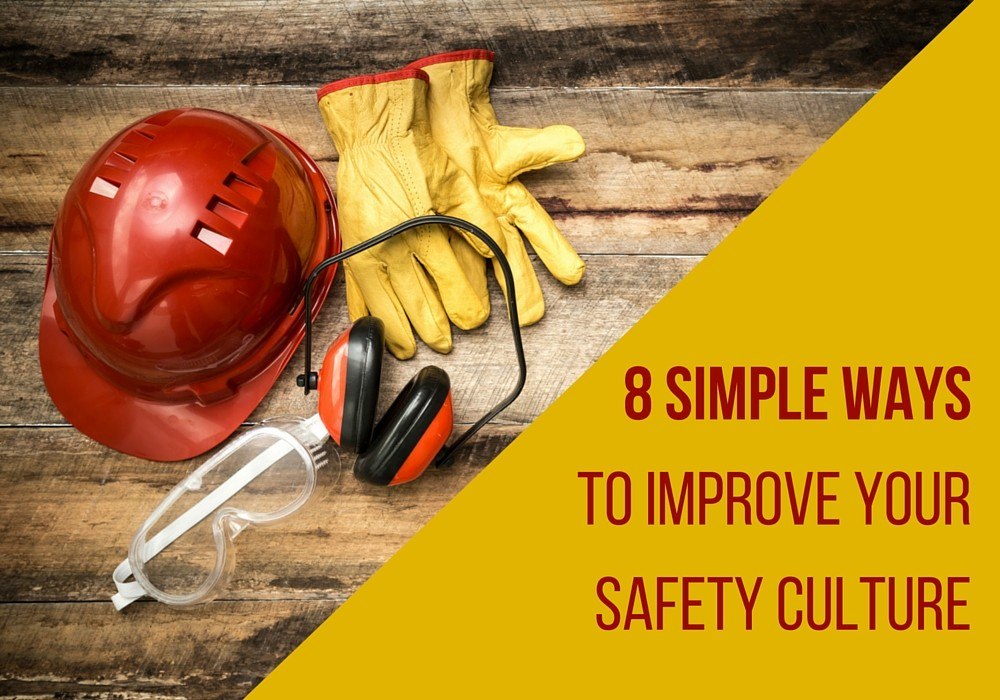8 Simple Ways to Improve Your Safety Culture