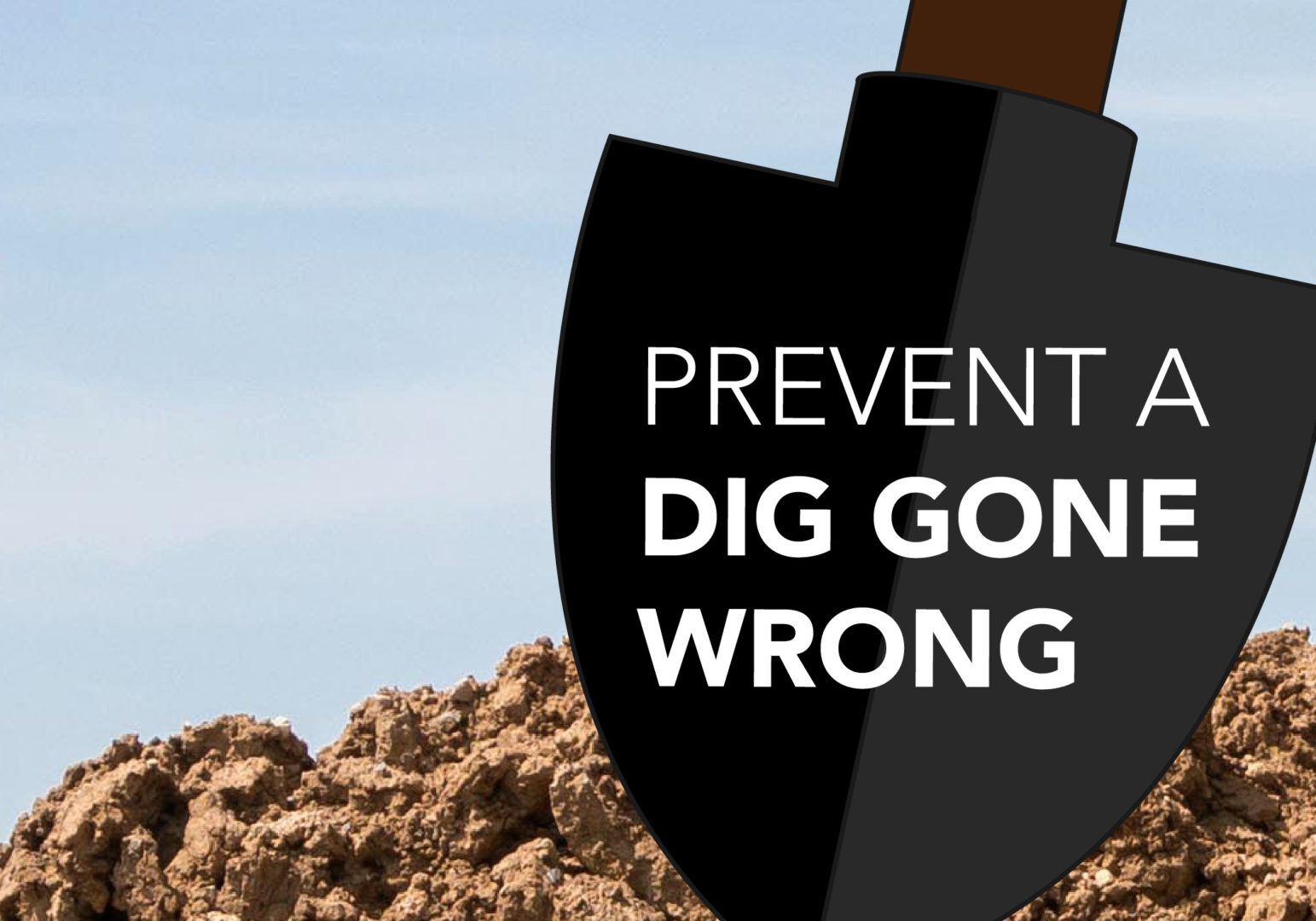 Prevent a Dig Gone Wrong