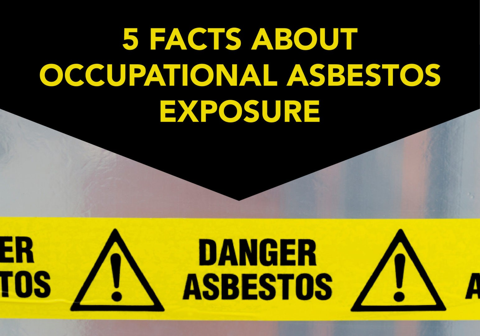 5 Facts About Occupational Asbestos Exposure